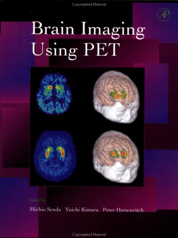 9780126366518: Brain Imaging Using PET