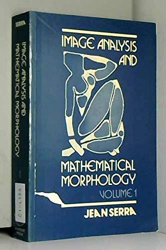 9780126372403: Image Analysis and Mathematical Morphology: v. 1