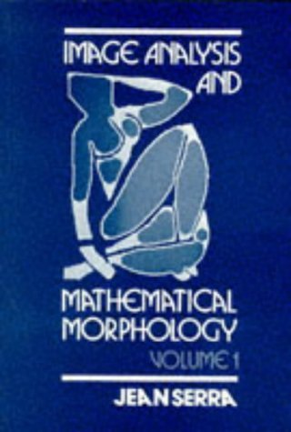 9780126372427: Image Analysis and Mathematical Morphology, Volume 1 (Image Analysis & Mathematical Morphology Series) (Vol 1)