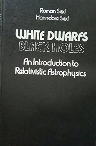 9780126373509: White Dwarfs, Black Holes: Introduction to Relativistic Astrophysics