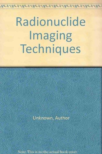 9780126390216: Radionuclide Imaging Techniques