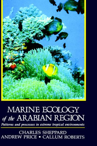 9780126394900: Marine Ecology of the Arabian Region: Patterns and Processes in Extreme Tropical Environments