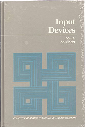 9780126399707: Input Devices (Computer Graphics -- Technology and Applications)