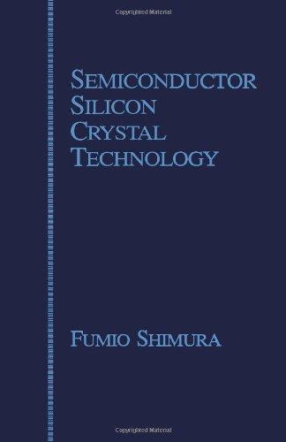 Semiconductor Silicon Crystal Technology: Shimura, Fumio