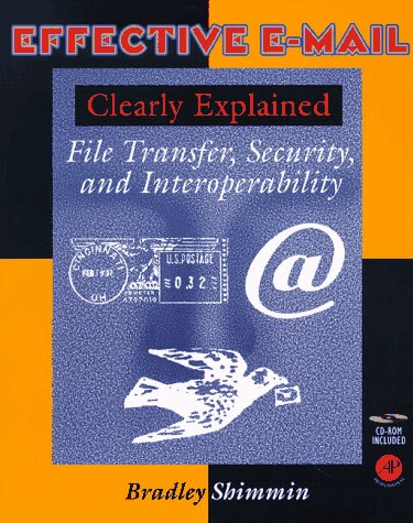 9780126400601: Effective Email Clearly Explained: File Transfer, Security, and Interoperability