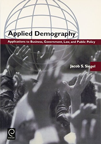 9780126418408: Applied Demography: Applications to Business, Government, Law, and Public Policy