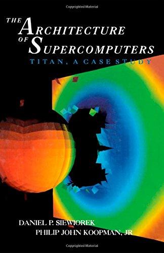9780126430608: The Architecture of Supercomputers: Titan, a Case Study