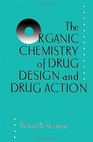 9780126437300: The Organic Chemistry of Drug Design and Drug Action