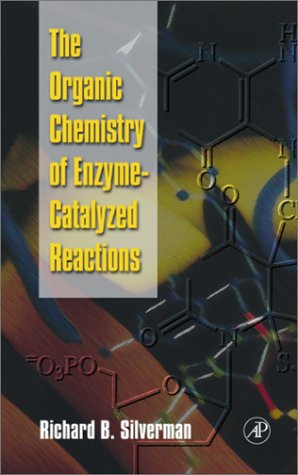 9780126437454: The Organic Chemistry of Enzyme-catalyzed Reactions