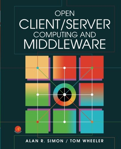 Open Client: Server Computing and Middleware: Alan R. Simon