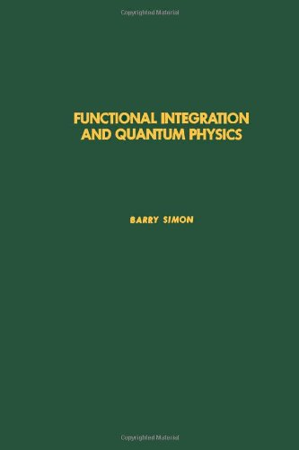 9780126442502: Functional integration and quantum physics, Volume 86 (Pure and Applied Mathematics)