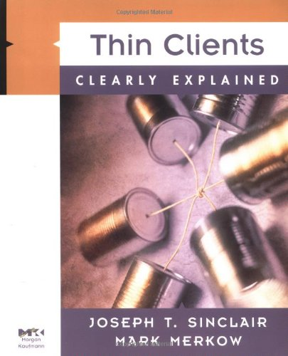 9780126455359: Thin Clients Clearly Explained