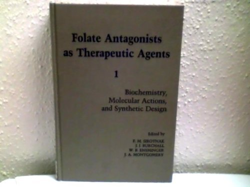 9780126469028: Folate Antagonists As Therapeutic Agents: Pharmacology, Experimental and Clinical Therapeutics