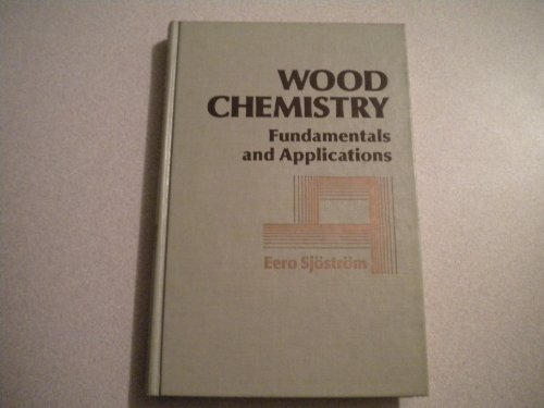 Wood chemistry: Fundamentals and applications: Sjo?stro?m, Eero