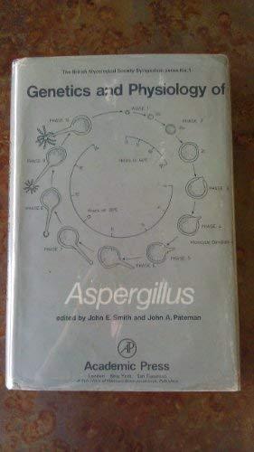 9780126509601: Genetics and Physiology of Aspergillus (British Mycological Society symposium series ; no. 1)