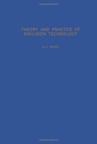 Theory and Practice of Emulsion Technology: Smith, Albert Lee
