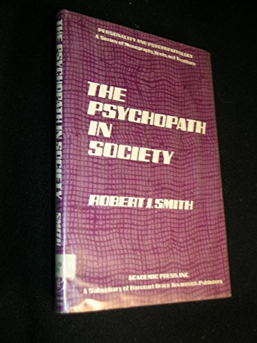 9780126525502: The Psychopath in Society (Personality and Psychopathology ; 19)