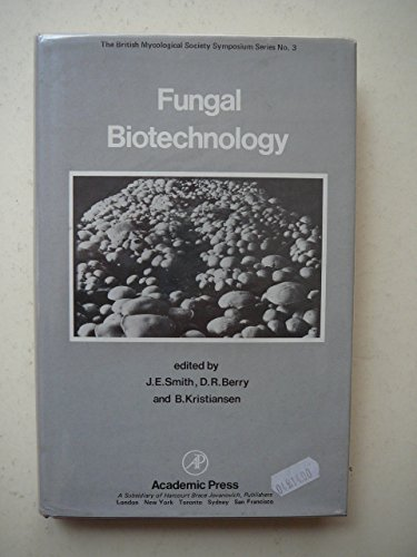 9780126529500: Fungal Biotechnology (British Mycological Society//British Mycological Society Symposium Series)