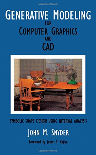 9780126540406: Generative Modeling for Computer Graphics and CAD: Symbolic Shape Design Using Interval Analysis