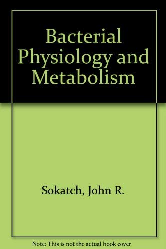 9780126542509: Bacterial Physiology and Metabolism