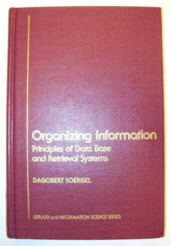 9780126542608: Organizing Information: Principles of Data Base and Retrieval Systems (Library and Information Science)