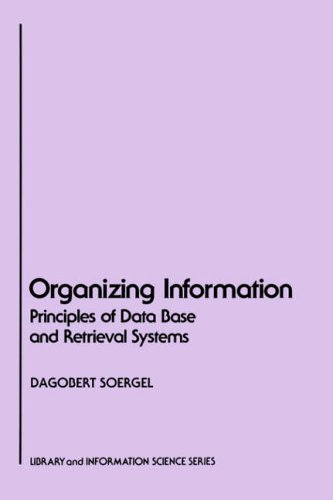 9780126542615: Organizing Information: Principles of Data Base and Retrieval Systems (Library & Information Science)