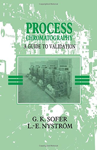 Process Chromatography: A Guide to Validation: Sofer, Gail K.,