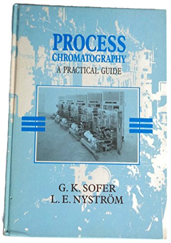 9780126542684: Process Chromatography: A Practical Guide