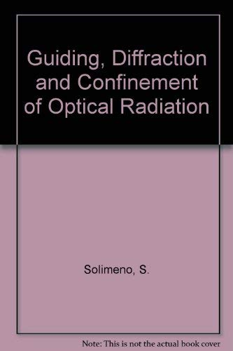 9780126543414: Guiding, Diffraction, and Confinement of Optical Radiation