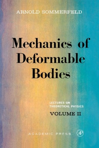 Mechanics of Deformable Bodies: Lectures on Theoretical