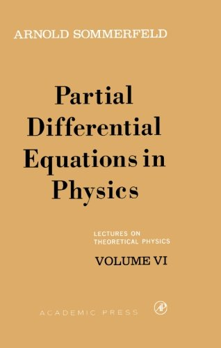 Partial Differential Equations in Physics: Lectures on: Arnold Sommerfeld
