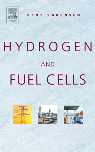 Hydrogen and Fuel Cells: Emerging Technologies and: Bent Sørensen