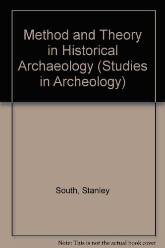 9780126557503: Method and Theory in Historical Archeology (Studies in Archeology)