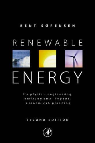 Renewable Energy, Second Edition: Bent Sorensen