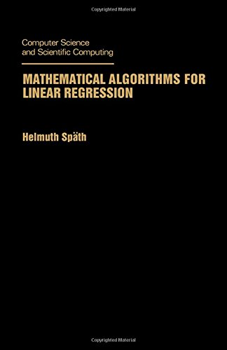 Mathematical Algorithms for Linear Regression (Computer Science: Helmuth Spath