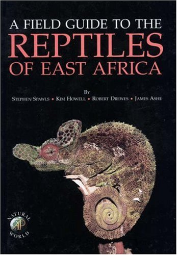 9780126564709: Field Guide to the Reptiles of East Africa: All the Reptiles of Kenya, Tanzania, Uganda, Rwanda and Burundi