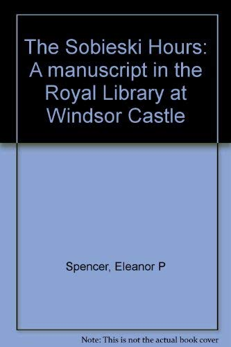 9780126566505: The Sobieski Hours: A manuscript in the Royal Library at Windsor Castle