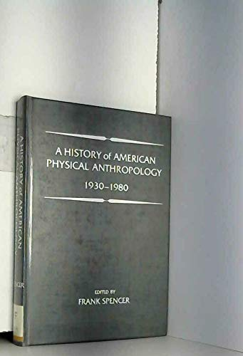 9780126566604: A History of American Physical Anthropology: 1930-1980