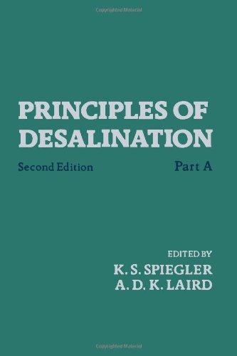 Principles of Desalination. Second Edition, Part A: K. S. Spiegler