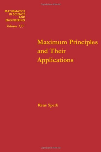 9780126568806: Maximum principles and their applications, Volume 157 (Mathematics in Science and Engineering)