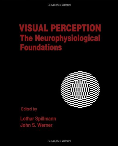 9780126576757: Visual Perception: The Neurophysiological Foundations