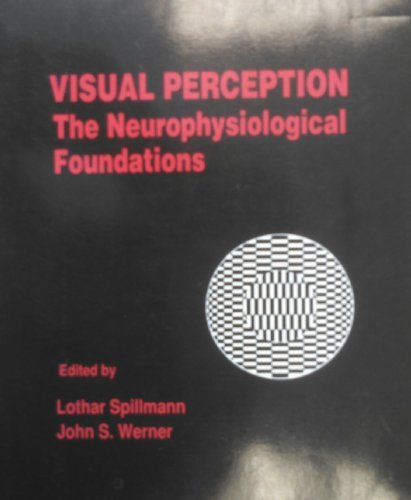 9780126576764: Visual Perception: The Neurophysiological Foundations