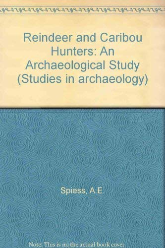 9780126579505: Reindeer and Caribou Hunters: An Archaeological Study (Studies in Archaeology Series)