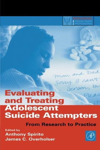 9780126579512: Evaluating and Treating Adolescent Suicide Attempters: From Research to Practice (Practical Resources for the Mental Health Professional)