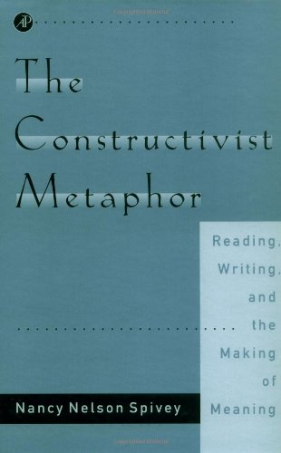 9780126579857: The Constructivist Metaphor: Reading, Writing, and the Making of Meaning