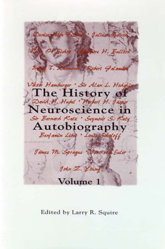 9780126603019: The History of Neuroscience in Autobiography, Volume 1