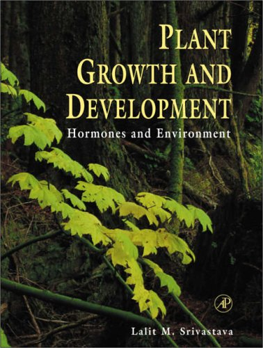 9780126605709: Plant Growth and Development: Hormones and Environment