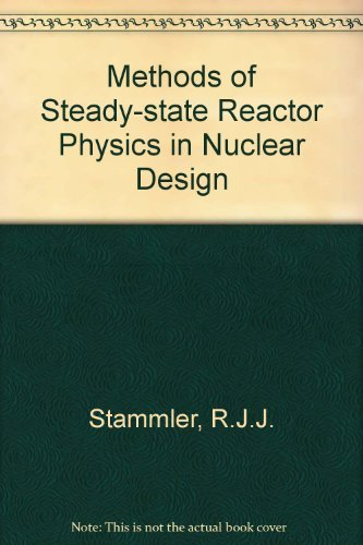 9780126633207: Methods of Steady-State Reactor Physics in Nuclear Design
