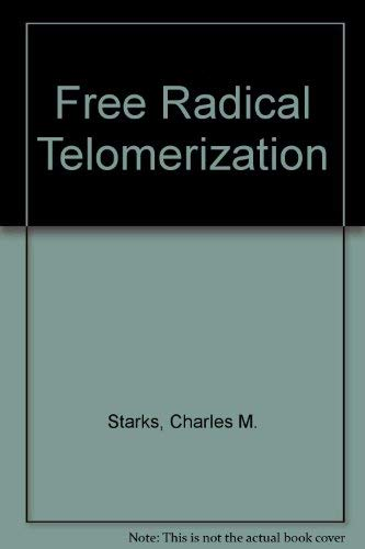 9780126636505: Free Radical Telomerization