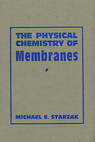 9780126645804: The Physical Chemistry of Membranes
